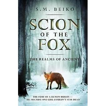 ## Cancelled Scion Of The Fox by S. M. Beiko - 9781770413573 Book