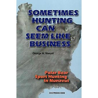 Sometimes Hunting Can Seem Like Business - Polar Bear Sport Hunting in