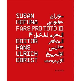 Susan Hefuna Pars Pro Toto - Volume III by Hans Ulrich Obrist - Negar