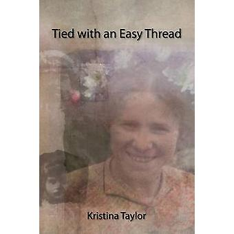 Tied with an Easy Thread by Taylor & Kristina