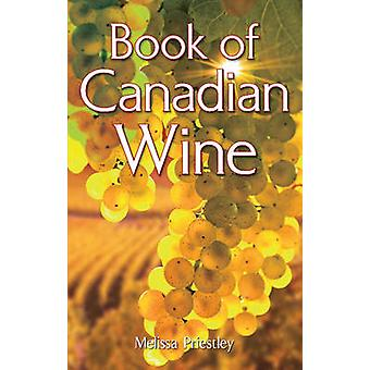 Book of Canadian Wine by Melissa Priestley