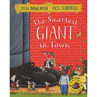 The Smartest Giant in Town by Julia Donaldson (Paperback)
