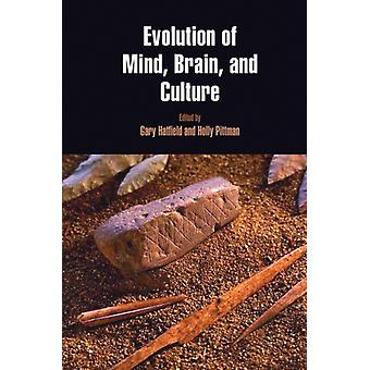 Evolution of Mind Brain and Culture (Penn Museum International Research Conferences) (Hardcover) by Hatfield Gary Pittman Holly