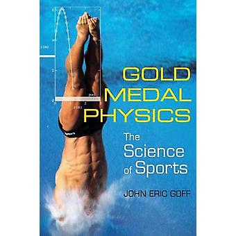 Gold Medal Physics by John Eric Goff