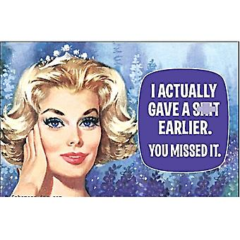 I Actually Gave A S**T Earlier... Steel Fridge Magnet