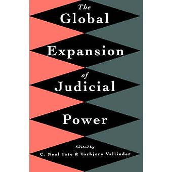 The Global Expansion of Judicial Power by Tate & C. Neal