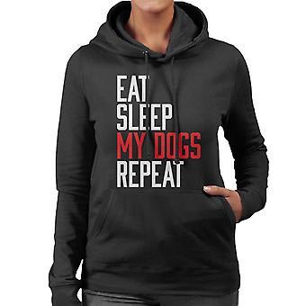 Essen schlafen meine Hunde wiederholen Damen Sweatshirt mit Kapuze