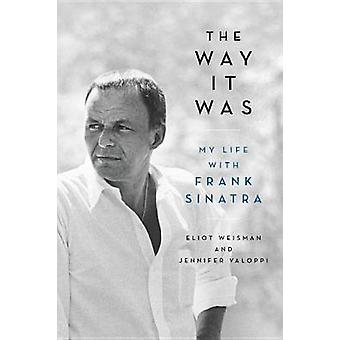 The Way It Was - My Life with Frank Sinatra by The Way It Was - My Life