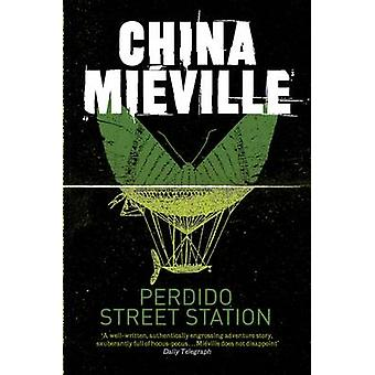 Perdido Street Station by China Mieville - 9780330534239 Book