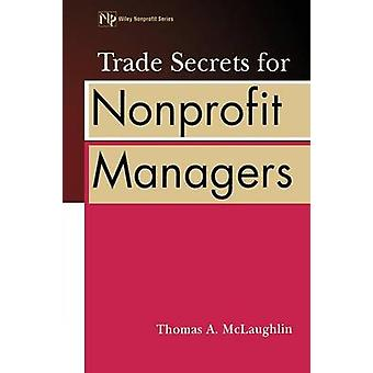 Trade Secrets for Nonprofit Managers by Thomas A. McLaughlin - 978047