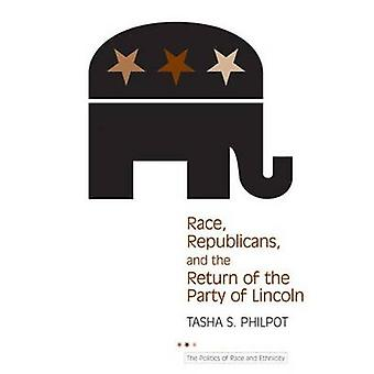 Race - Republicans - and the Return of the Party of Lincoln by Tasha