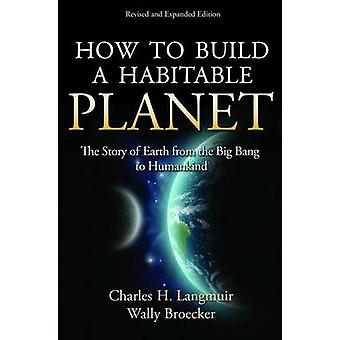 How to Build a Habitable Planet - The Story of Earth from the Big Bang