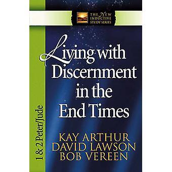 Leben mit Unterscheidung in der Endzeit - 1 und 2 Petrus und Judas von K