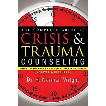 La guida completa alla crisi & Trauma Counseling - che cosa da fare e dire