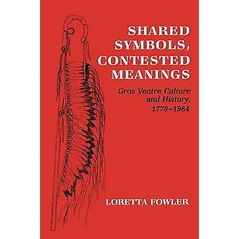 Gedeelde symbolen - bestreden betekenissen - Gros Ventre cultuur en geschiedenis