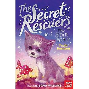 The Secret Rescuers - The Star Wolf by Paula Harrison - Sophy Williams