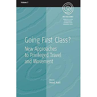 Going First Class? - New Approaches to Privileged Travel and Movement