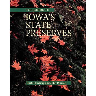 The Guide to Iowa's State Preserves - A Bur Oak Guide by Ruth Herzberg