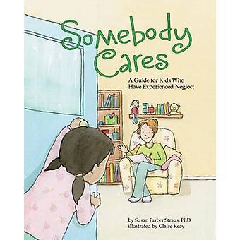 Jemand kümmert - eine Pflege-Anleitung für Kinder, die Vernachlässigung durch erlebt haben