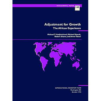 Adjustment for Growth - The African Experience by International Moneta