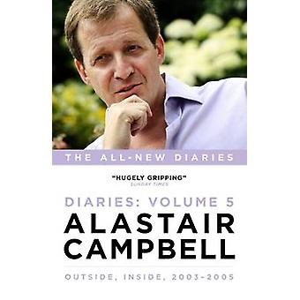 Alastair Campbell Diaries - Never Really Left - 2003 - 2005 - Volume 5