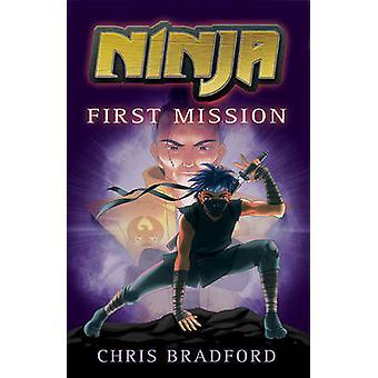 Ninja - First Mission door Chris Bradford - Sonia Leong - 9781842999394