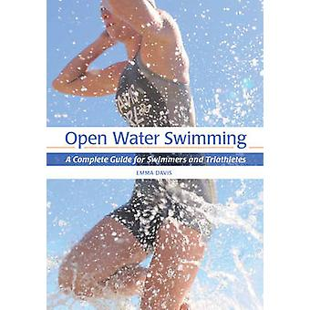 Open Water Swimming - A Complete Guide for Swimmers and Triathletes by
