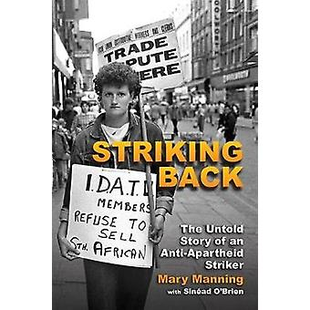 The Mary Manning Story - The Strike Against Apartheid by Mary Manning
