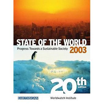 Estado del mundo - avance hacia una sociedad sostenible - 2003 (20t