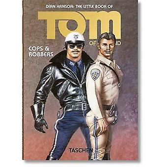 The Little Book of Tom of Finland - Cops & Robbers by Dian Hanson - To