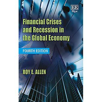 Financial Crises and Recession in the Global Economy by Roy E. Allen