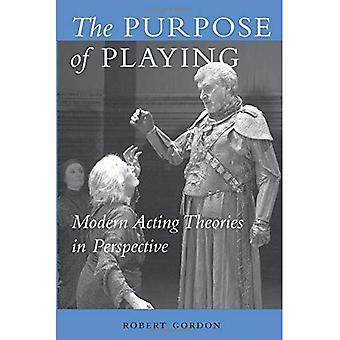 Het doel van de spelen: moderne acteren theorieën in perspectief (Theater: theorie/tekst/Performance)