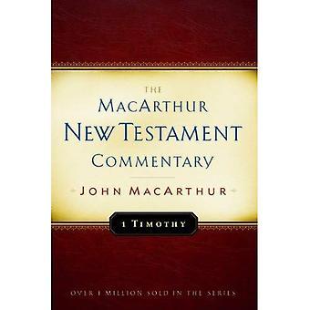 Den första Timothy (MacArthur nya testamentet kommentarserie)