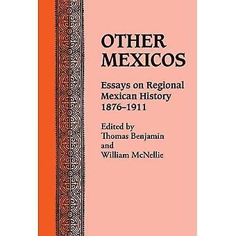 Anderen Mexikos: Essays über die regionale Geschichte Mexikos, 1876-1911