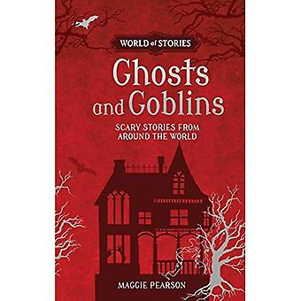 Ghosts and Goblins: Scary Stories from Around the World (World of Stories)