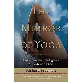 De spiegel van Yoga: ontwaken van de intelligentie van het lichaam en geest