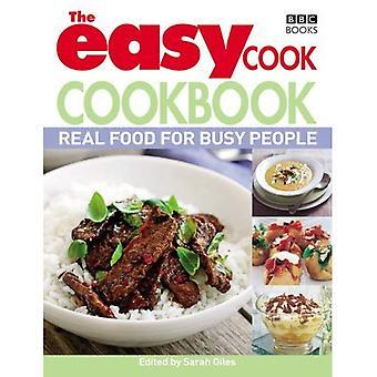 Le livre de recettes Cook facile: Vraie nourriture pour les gens occupés