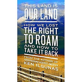 Detta Land är vårt Land: Hur vi förlorat rätten till Roam och hur man tar det tillbaka