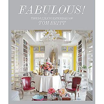 Fabulous: The Dazzling Interiors of Tom Britt