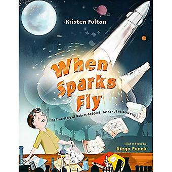 When Sparks Fly: The True Story of Robert Goddard, the Father of US Rocketry