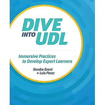 Dive into UDL: Immersive Practices to Develop Expert� Learners