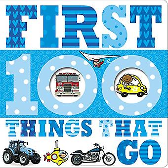 First 100 Things That Go [Board Book]