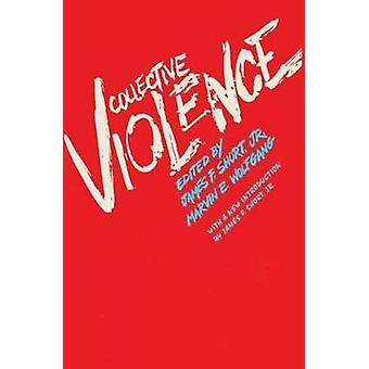 Collective Violence by Short & Jr.