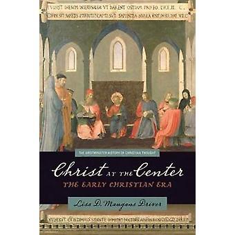 Christus in der Mitte der frühen christlichen Ära durch Fahrer & Lisa D. Maugans
