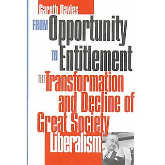 From OpportunityEntitlement The Transformation and Decline of Great Society Liberalism by Davies & Gareth