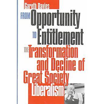 OpportunityEntitlement transformasjon og nedgangen av Great Society liberalisme av Davies & Gareth