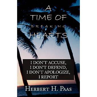 Um tempo de partir corações não acuso eu não defendo não peço desculpas eu relatório por Paas & Herbert H.