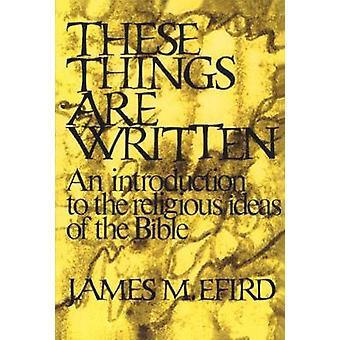 Estas coisas são escritas por Efird & James M.