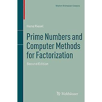 Prime Numbers and Computer Methods for Factorization by Riesel & Hans