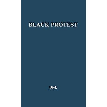 Black Protest Issues and Tactics by Dick & Robert C.